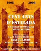 CENT ANYS D'ESTALADA 1908 - 2008 / UN SEGLE D'ICONOGRAFIA INDEPENDENTISTA
