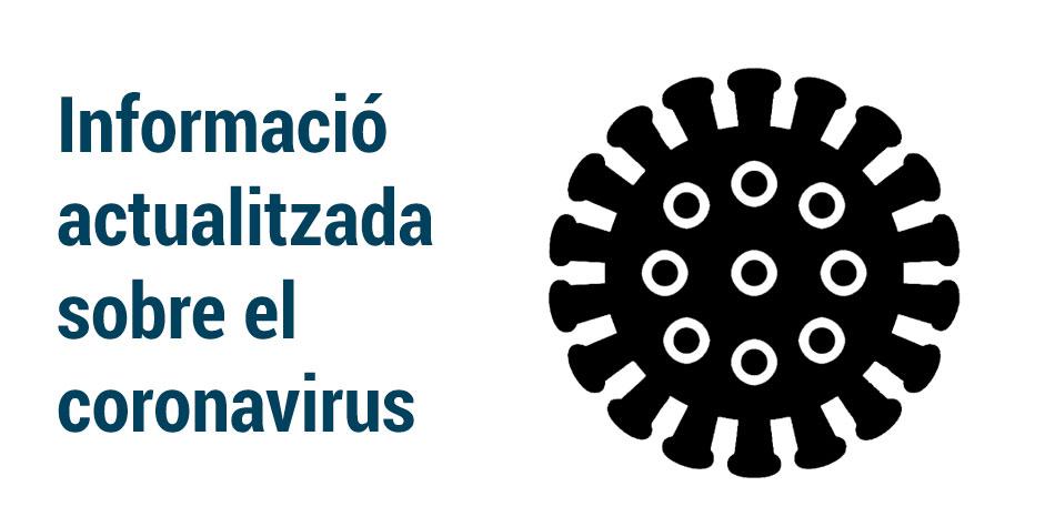 Informació actualitzada sobre les mesures de prevenció del coronavirus SARS-CoV-2: