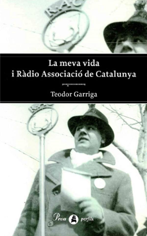 """""""La meva vida i Ràdio Associació de Catalunya"""" de Teodor Garriga"""